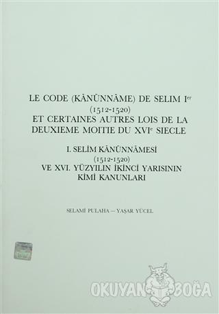 1. Selim Kanunnameleri (1512-1520) - Yaşar Yücel - Türk Tarih Kurumu Y