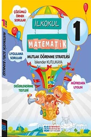 1. Sınıf Matematik Mutlak Öğrenme Kitabı - İskender Kutlukaya - Evrens
