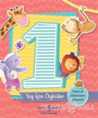 1 Yaş İçin Öyküler - Melanie Joyce - İş Bankası Kültür Yayınları