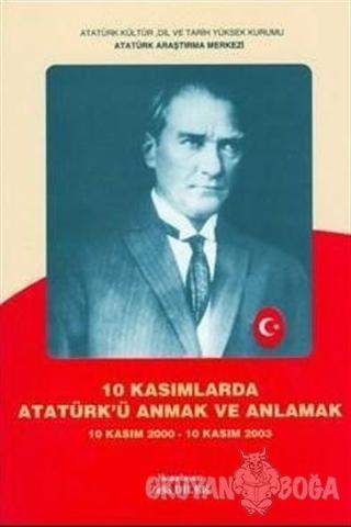 10 Kasımlarda Atatürk'ü Anmak ve Anlamak (Ciltli)