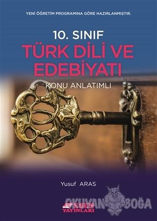 10. Sınıf Türk Edebiyatı Konu Anlatımlı - Yusuf Aras - Esen Yayınları