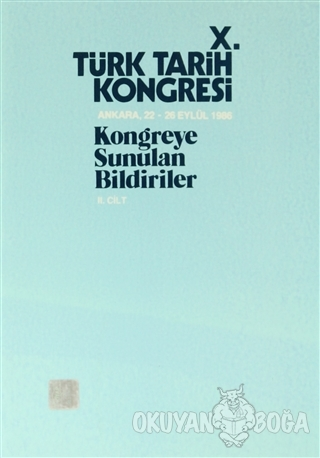 10. Türk Tarih Kongresi - 2. Cilt - Kolektif - Türk Tarih Kurumu Yayın
