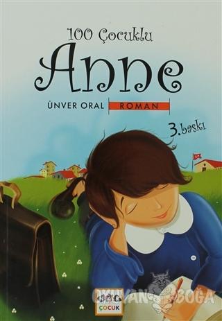 100 Çocuklu Anne - Ünver Oral - Nar Yayınları