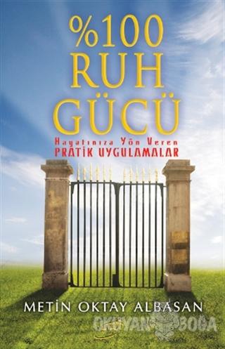 % 100 Ruh Gücü - Metin Oktay Albasan - Şira Yayınları