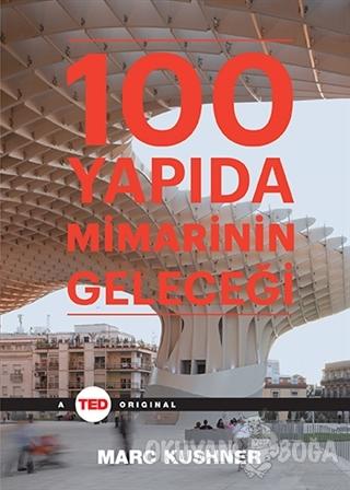 100 Yapıda Mimarinin Geleceği (Ciltli) - Marc Kushner - Optimist Yayın