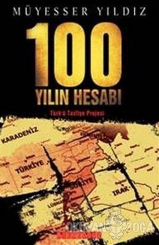 100 Yılın Hesabı - Müyeser Yıldız - Bilgeoğuz Yayınları