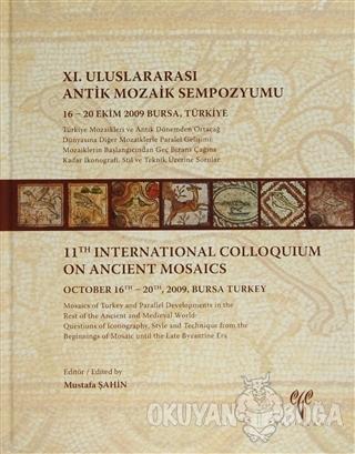 11. Uluslararası Antik Mozaik Sempozyumu (Ciltli) - Kolektif - Ege Yay