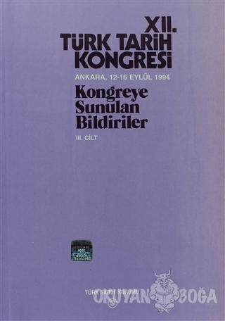12. Türk Tarih Kongresi 3. Cilt - Kolektif - Türk Tarih Kurumu Yayınla