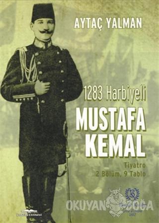 1283 Harbiyeli Mustafa Kemal - Aytaç Yalman - Kastaş Yayınları