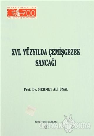 16. Yüzyılda Çemişgezek Sancağı - Mehmet Ali Ünal - Türk Tarih Kurumu
