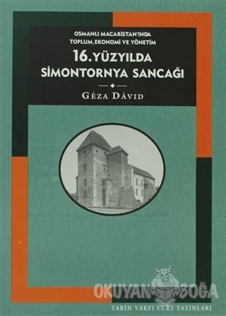16. Yüzyılda Simontornya Sancağı: Osmanlı Macaristan'ında Toplum, Ekon