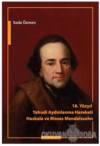 18. Yüzyılda Yahudi Aydınlanma Hareketi - Haskala ve Moses Mendelssohn
