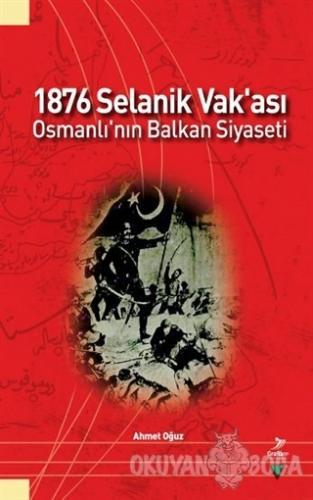1876 Selanik Vak'ası Osmanlı'nın Balkan Siyaseti