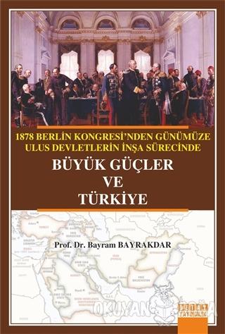 1878 Berlin Kongresi'nden Günümüze Ulus Devletlerin İnşa Sürecinde Büy