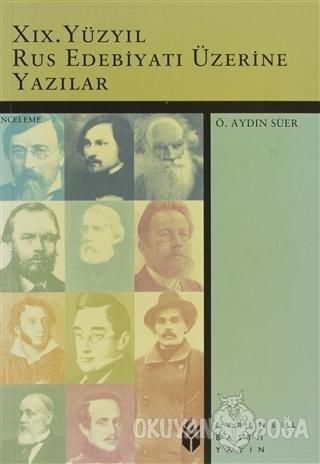19. Yüzyıl Rus Edebiyatı Üzerine Yazılar - Ö. Aydın Süer - Evrensel Ba