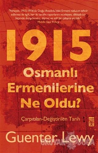 1915 - Osmanlı Ermenilerine Ne Oldu? - Guenter Lewy - Timaş Yayınları