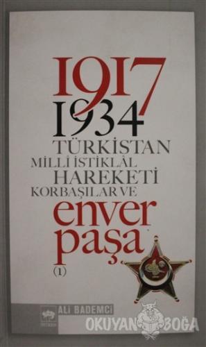 1917 - 1934 Türkistan Milli İstiklal Hareketi Korbaşılar ve Enver Paşa 1