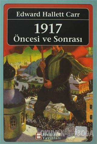 1917 Öncesi ve Sonrası - Edward Hallett Carr - Birikim Yayınları