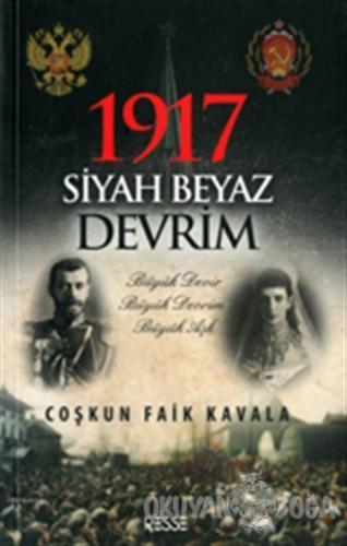 1917 Siyah Beyaz Devrim - Coşkun Faik Kavala - Resse Kitap
