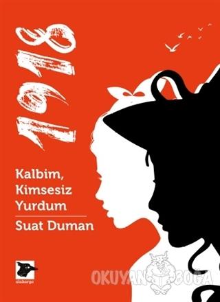 1918 - Kalbim, Kimsesiz Yurdum - Suat Duman - Alakarga Sanat Yayınları