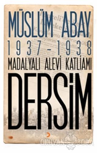 1937 – 1938 Madalyalı Alevi Katliamı Dersim - Müslüm Abay - Cinius Yay