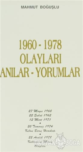 1960-1978 Olayları Anılar-Yorumlar - Mahmut Boğuşlu - Kastaş Yayınları