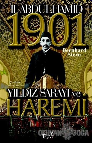 2. Abdülhamid Yıldız Sarayı ve Haremi - Bernhard Stern - Truva Yayınla