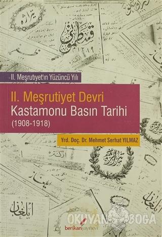 2. Meşrutiyet Devri Kastamonu Basın Tarihi (1908-1918) - Mehmet Serhat