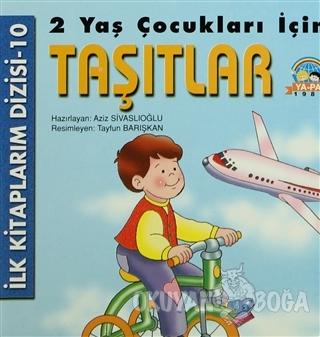 2 Yaş Çocukları İçin Taşıtlar - Aziz Sivaslıoğlu - Ya-Pa Yayınları