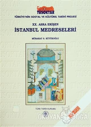 20. Asra Erişen İstanbul Medreseleri (Ciltli) - Mübahat S. Kütükoğlu -