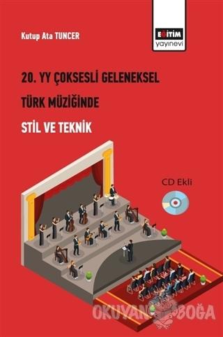 20. Yüzyıl Çoksesli Geleneksel Türk Müziğinde Stil ve Teknik - Kutup A
