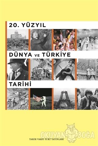 20. Yüzyıl Dünya ve Türkiye Tarihi - Gökçen Alpkaya - Tarih Vakfı Yurt