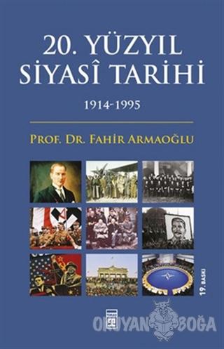 20. Yüzyıl Siyasi Tarihi (1914-1995) - Fahir Armaoğlu - Timaş Yayınlar