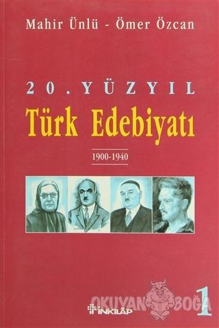 20. Yüzyıl Türk Edebiyatı 1 1900-1940 - Mahir Ünlü - İnkılap Kitabevi
