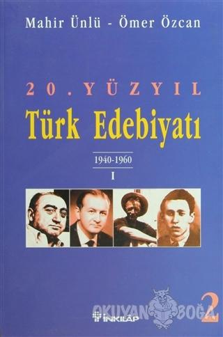 20. Yüzyıl Türk Edebiyatı 2 1940-1960 / 1 - Mahir Ünlü - İnkılap Kitab