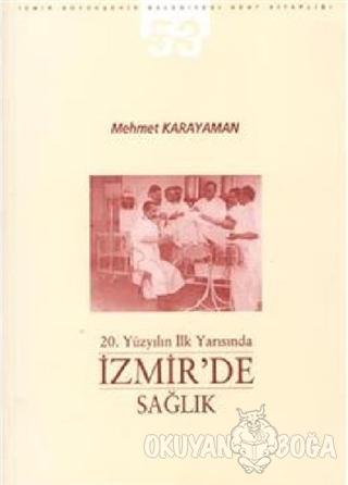 20. Yüzyılın İlk Yarısında İzmir'de Sağlık