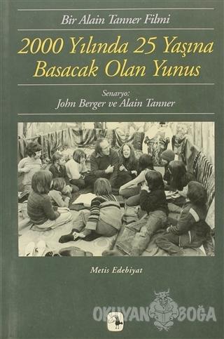 2000 Yılında 25 Yaşına Basacak Olan Yunus - John Berger - Metis Yayınl