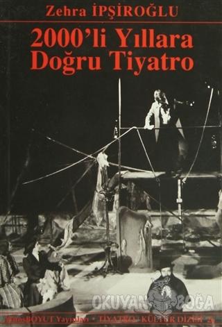 2000'li Yıllara Doğru Tiyatro - Zehra İpşiroğlu - Mitos Boyut Yayınlar