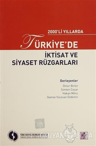 2000'li Yıllarda Türkiye'de İktisat ve Siyaset Rüzgarları - Kolektif -
