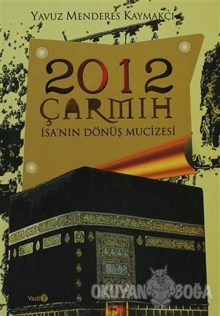 2012 Çarmıh - İsa'nın Dönüş Mucizesi