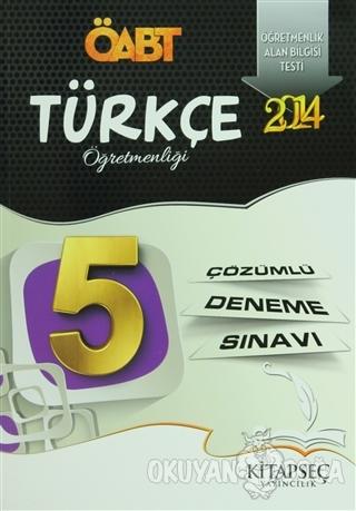 2014 ÖABT Türkçe Öğretmenliği + 5 Çözümlü Deneme Sınavı - Kolektif - K