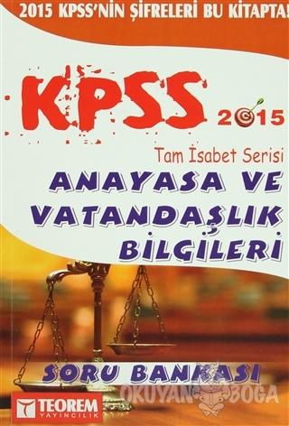 2015 KPSS Tam İsabet Serisi Anayasa ve Vatandaşlık Bilgileri Soru Bank