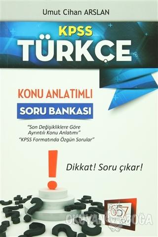 2016 KPSS Türkçe Konu Anlatımlı Soru Bankası - Umut Cihan Arslan - 657