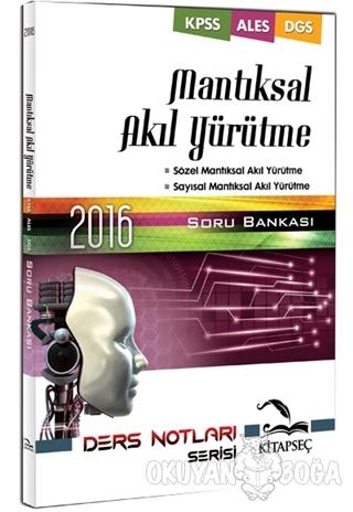 2016 Mantıksal Akıl Yürütme Soru Bankası - Kolektif - Kitapseç Yayınla