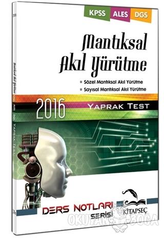 2016 Mantıksal Akıl Yürütme Yaprak Test - Kolektif - Kitapseç Yayınlar