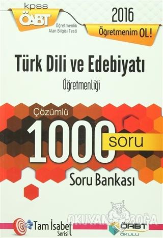 2016 ÖABT Türk Dili ve Edebiyatı Öğretmenliği Çözümlü 1000 Soru Bankas