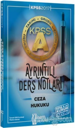 2017 KPSS A Grubu Ceza Hukuku Ayrıntılı Ders Notları - Metin Kaya - İS