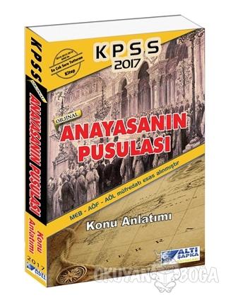 2017 KPSS Anayasanın Pusulası Konu Anlatımı - Kolektif - Altı Şapka Ya