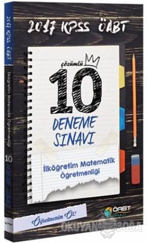 2017 ÖABT İlköğretim Matematik Öğretmenliği Çözümlü 10 Deneme Sınavı -