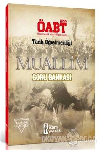 2018 ÖABT Muallim Tarih Öğretmenliği Tamamı Çözümlü Soru Bankası - Kol